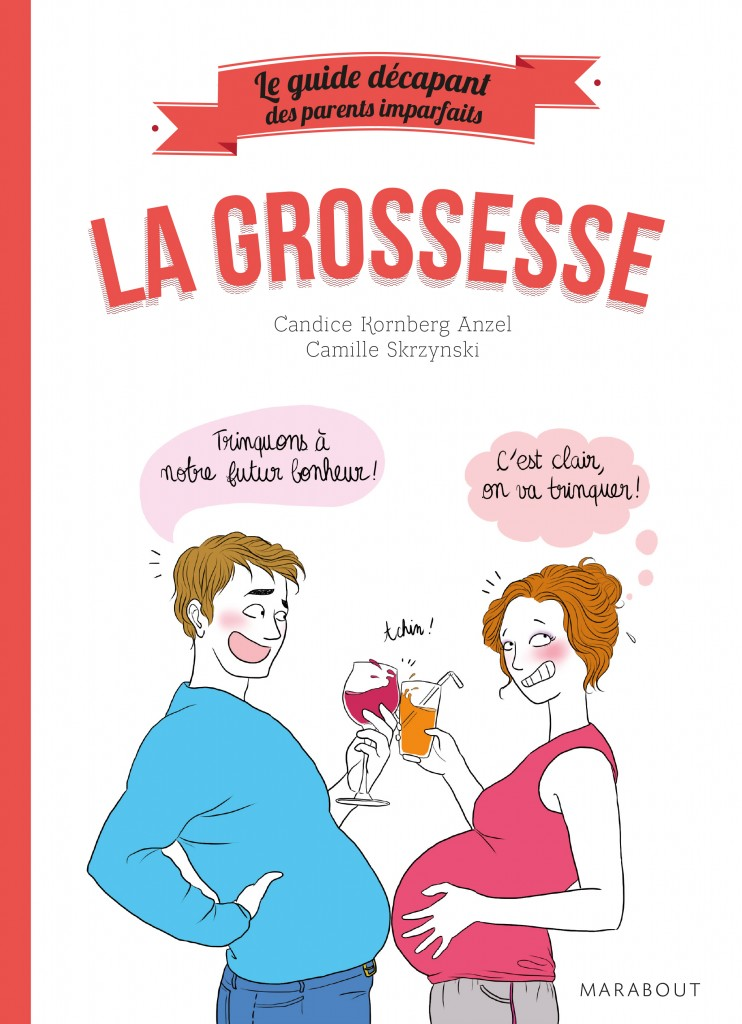 La Grossesse - Le Guide décapant des Parents imparfaits