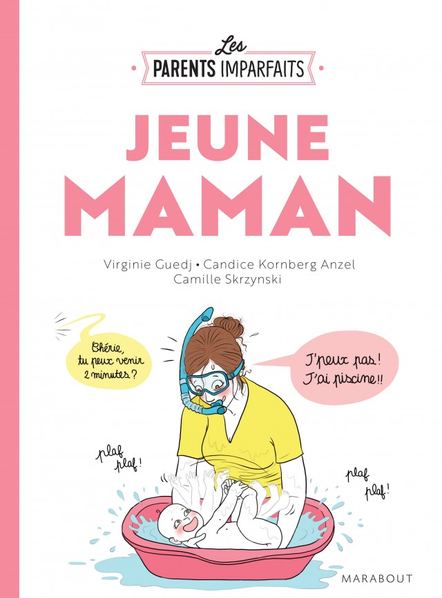 Camille Skrzynski - guide des parents imparfaits JEUNE MAMAN