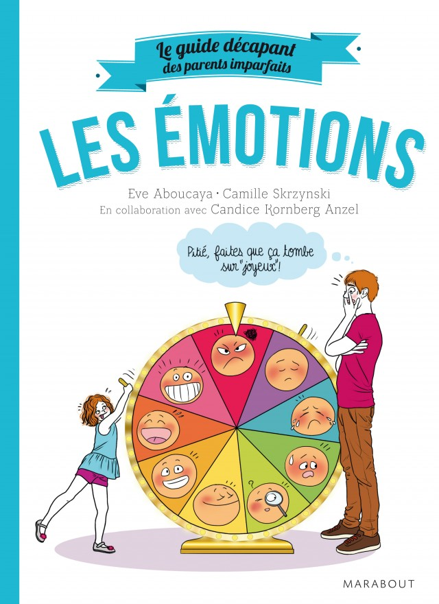Camille Skrzynski - guide des parents imparfaits LES EMOTIONS