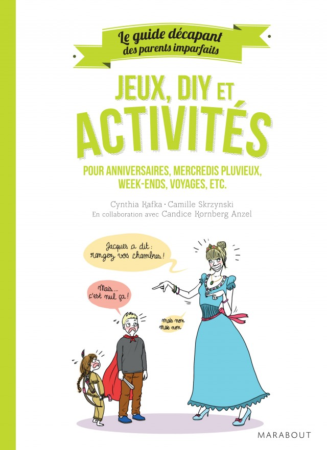 Camille Skrzynski - guide des parents imparfaits JEUX DIY ET ACTIVITES