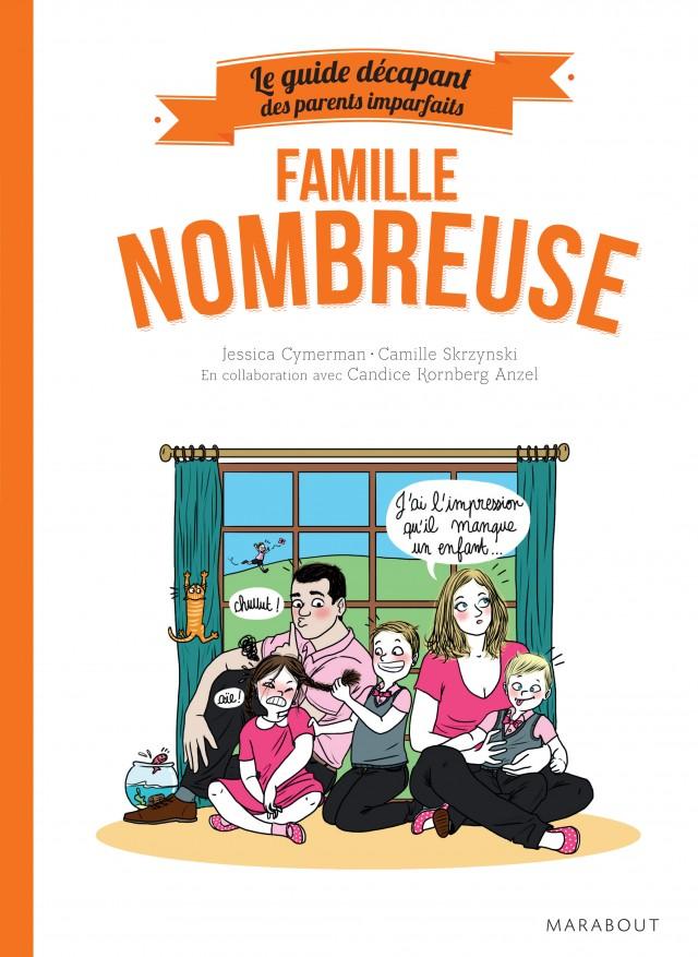 Camille Skrzynski - guide des parents imparfaits FAMILLE NOMBREUSE