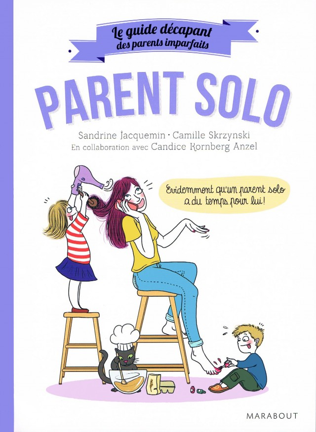 Camille Skrzynski - guide des parents imparfaits PARENT SOLO