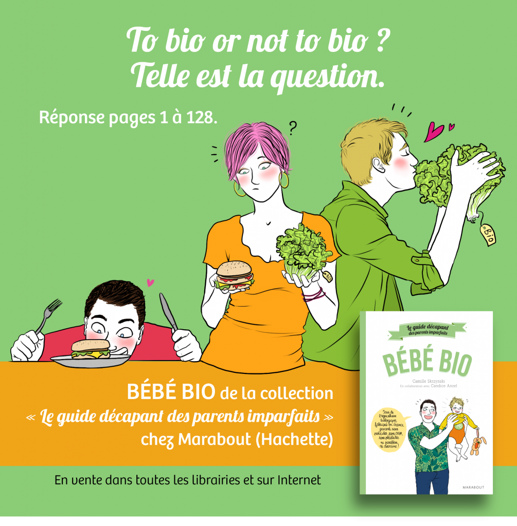 Bebe bio guide décapant parents imparfaits - Camille Skrzynski
