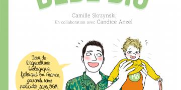 bébé bio guide décapant parents imparfaits - Camille Skrzynski